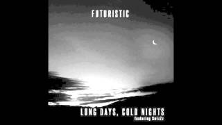 Futuristic ft. SwizZz - Long Days Cold Nights (HQ)