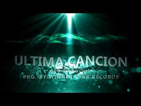 Ultima Canción - MC Gargola (Pro By WInner Star Records)