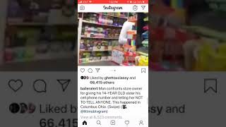 Man gets confronted by brother of 14 years old girl, store owner tried to give his number