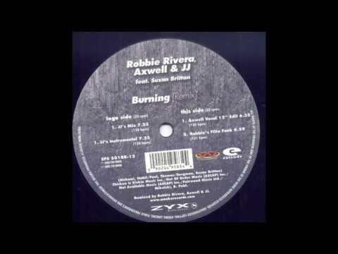 Robbie Rivera & Axwell - Burning (JJ's Mix)
