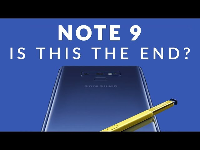 Why Does the Note 9 Exist When We Have the S9?+