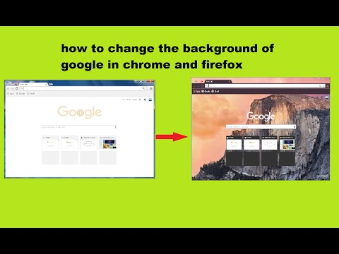 how to change the background of google in chrome and firefox