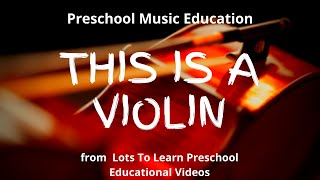 Preschool Music Education   This Is A Violin    Lots To Learn Educational DVDs and Children