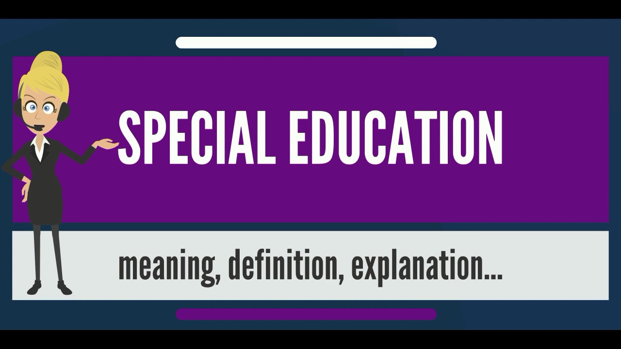 what is special education? what does special education mean? special