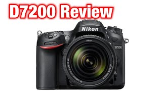 Nikon D7200 Full Review Most Affordable Action Sports DSLR