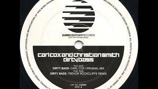 Carl Cox & Christian Smith - Dirty Bass ( Trevor Rockcliffe Remix )