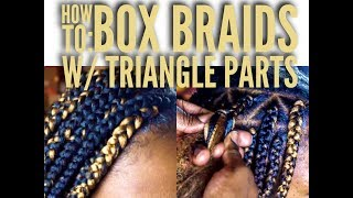 HOW TO: Box Braids w/ Triangle Parts- NO RUBBER BANDS