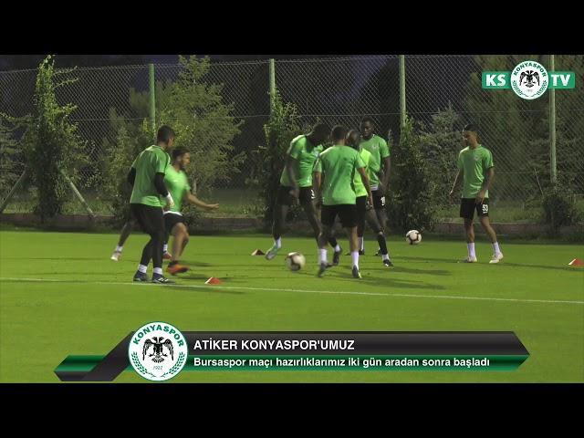 Atiker Konyaspor'umuz 3.haftada oynayacağı Bursaspor maçı hazırlıklarına başladı