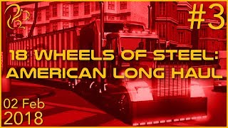18 Wheels of Steel: American Long Haul | 2nd February 2018 | 3/4 | SquirrelPlus