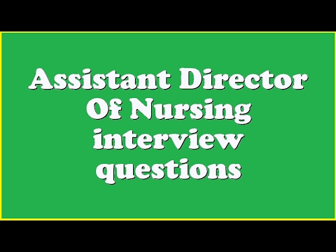 Assistant Director Of Nursing interview questions - YouTube