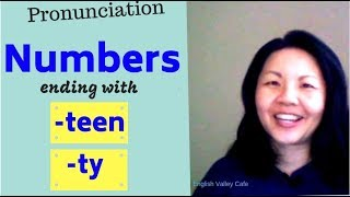 English Pronunciation: Numbers with 'TEEN' & 'TY' endings I 有 TEEN & TY 英文数字怎麼說?