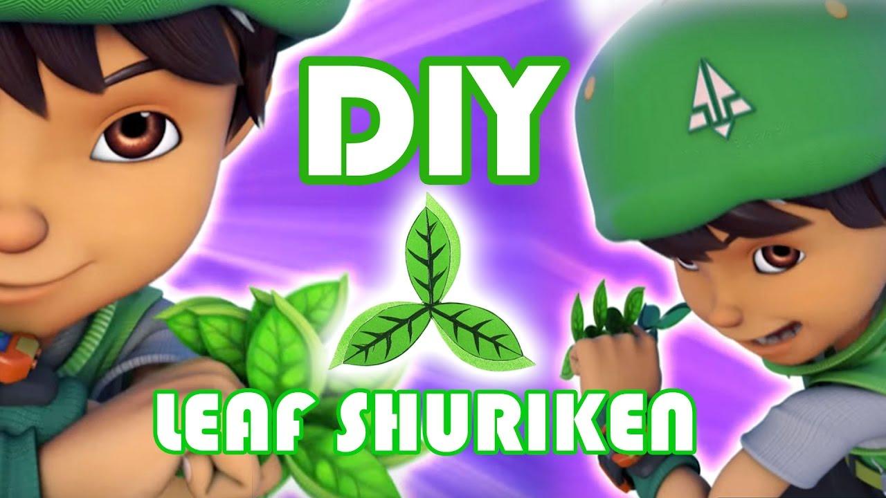 Cara Membuat Leaf Shuriken Boboiboy Daun Youtube