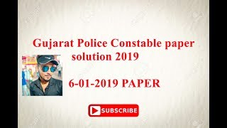 Gujarat Police Constable paper solution 2019 | police constable answer key 6-1-2019