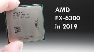 AMD FX-6300 Piledriver 6-Core processor in 2019?