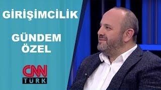 Girişimcilik - Kendi İşinin Patronu Olmak | CNN Türk Gündem Özel | Yüce Zerey