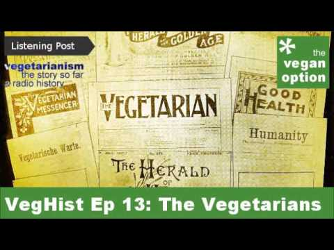 VegHist Ep 13: The Vegetarians