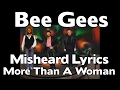 The Bee Gees - Misheard Lyrics - More Than A Woman