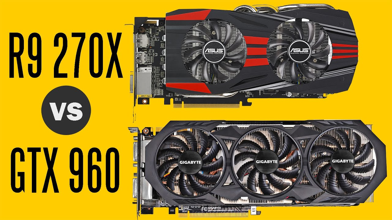Gigabyte GTX 960 Vs Asus R9 270X - Gaming Performance Comparison