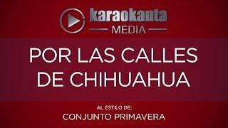 Karaokanta - Conjunto Primavera - Por las calles de Chihuahua