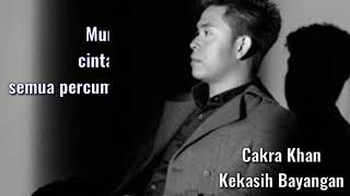 Cakra Khan - Kekasih Bayangan (Official Lyrics)
