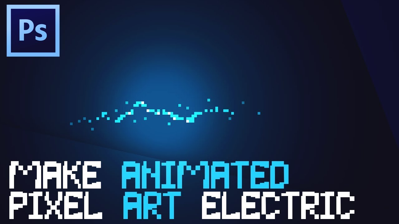 How To Make Animated Pixel Art Electric In Photoshop Youtube