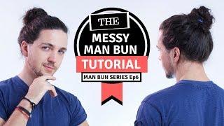 ✅ Messy Man Bขn Tutorial - Man Bun Monthly Ep6