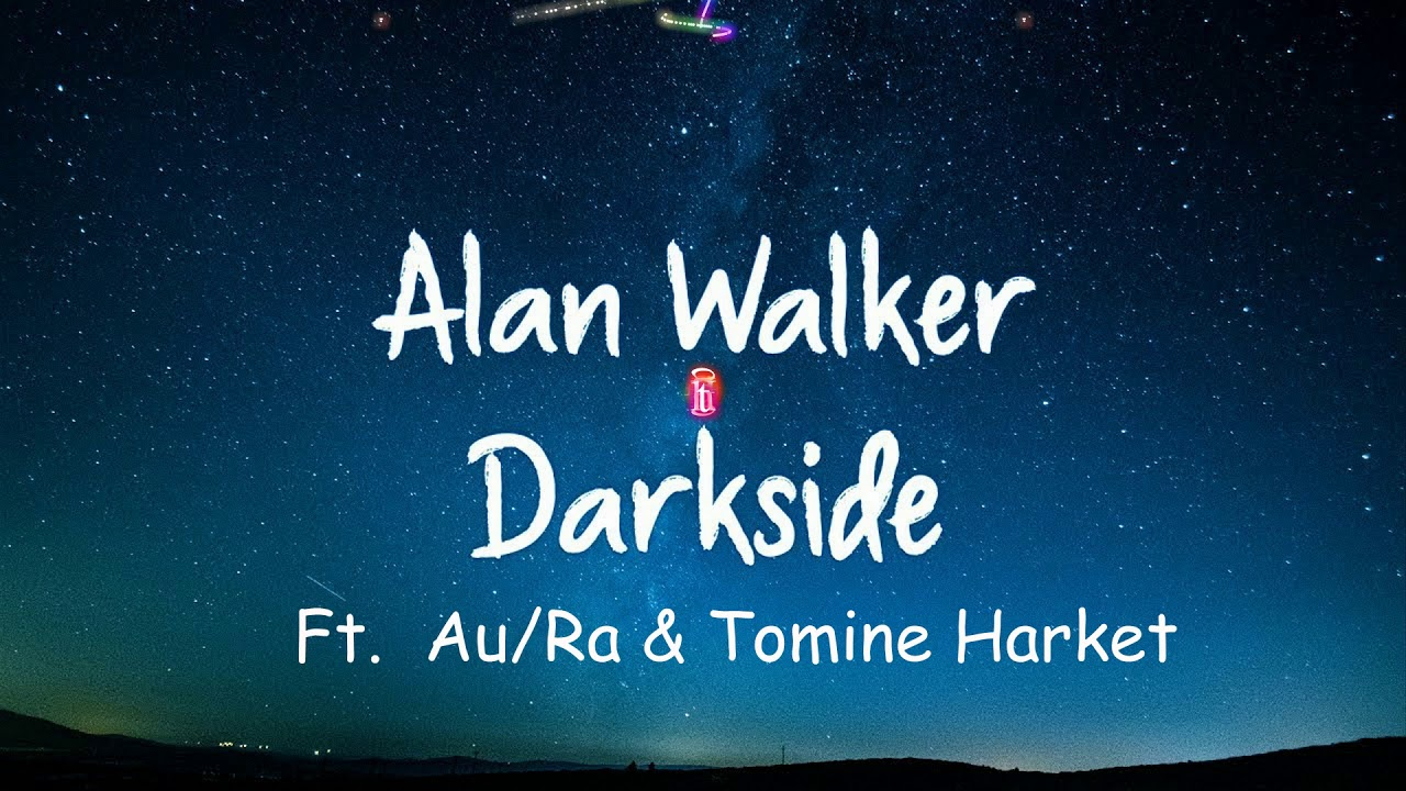 [Vietsub + Lyrics] Alan Walker - Darkside + Ignite ( HIT songs 2018)