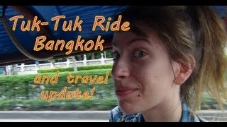 Tuk-Tuk Auto Rickshaw ride in Bangkok, Thailand with an update about our upcoming travel plans
