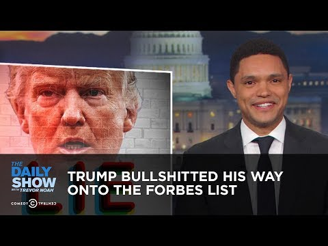 Trump Bullshitted His Way Onto the Forbes 400 List | The Daily Show