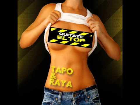 Tapo & Raya- Quitate el Top (Radio Edit)