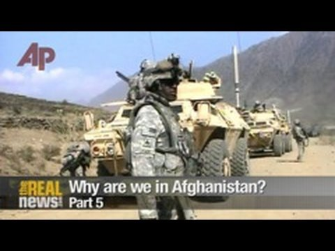 Why are we in Afghanistan? Pt.5