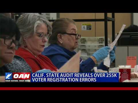 Calif. state audit reveals over 255K voter registration errors