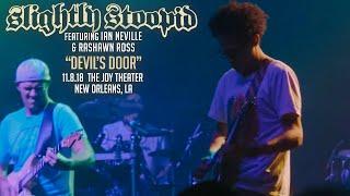 Slightly Stoopid Devil's Door (ft. Ian Neville & Rashawn Ross) | 11-8-18 New Orleans, LA