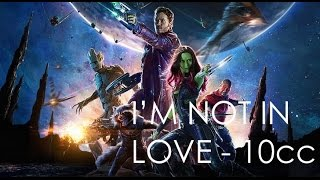 Guardians of the Galaxy Soundtrack 06 - 10cc - I'M NOT IN LOVE Offi...
