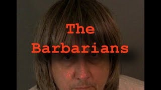 The Barbarians - David and Louise Turpin