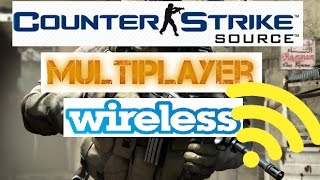 Play Counter Strike Source Multiplayer Wireless & withOut iNternet