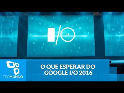 O que esperar do Google I/O 2016