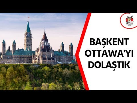Kanada 'nın Başkenti : Ottawa – (Şehir Turu, Yaşam, Casino, Masraflar)