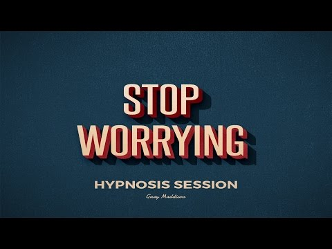 Stop Worrying Hypnosis Session
