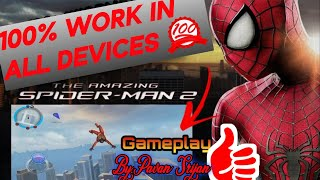 HOW TO DOWNLOAD THE AMAZING SPIDERMAN 2 100% WORK IN ALL DEVICES|BY.PAVAN SRIJAN|