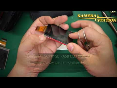 1B107 Sony SLT-A58 LCD Display KAMERA REPARATUR ANLEITUNG /  Kamera Handy Station Repair Guide