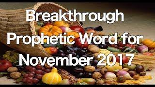 breakthrough prophetic word for november 2017