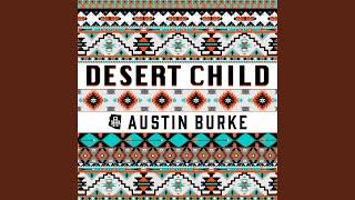 Austin Burke Desert Child