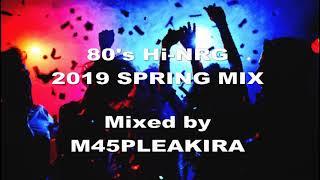 80's Hi-NRG 2019 SPRING MIX