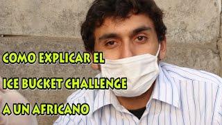 Ice Bucket Challenge explicado a un africano - Dejen Algo | @RayWJ @smosh @nqtv @Mexivergas thumbnail