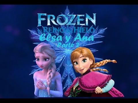 Frozen el reino de hielo  Elsa y Ana Parte 2  YouTube