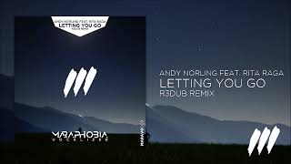 Andy Norling feat. Rita Raga - Letting You Go (R3dub Remix) *OUT NOW!*