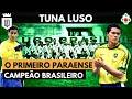 Tuna Luso: títulos nacionais, Ganso, Pikachu e 2ª divisão paraense | GIGANTES ADORMECIDOS