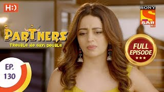 Partners Trouble Ho Gayi Double - Ep 130 - Full Episode - 28th May, 2018