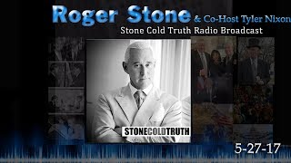 Roger Stone - The Stone Cold Truth 5/27 Full Show